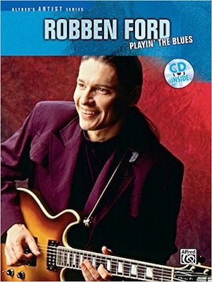 Robben Ford PLAYIN' THE BLUES VOL. 1