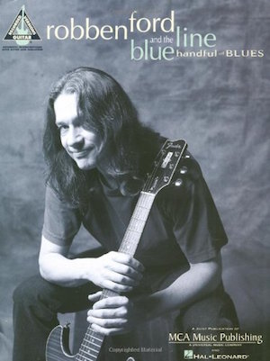 ROBBEN FORD AND THE BLUE LINE HANDFUL OF BLUES