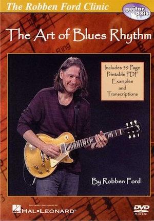 Robben Ford THE ART OF BLUES RHYTHM