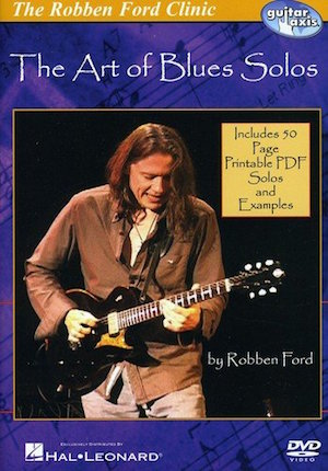 Robben Ford THE ART OF BLUES SOLOS