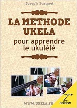 La méthode Ukela pour apprendre le ukulélé
